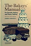: Bakers' Manual for Quantity Baking and Pastry Making