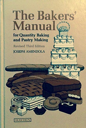 Bakers' Manual for Quantity Baking and Pastry Making
