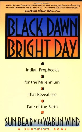 black-dawn-bright-day-indian-prophecies-for-the-millennium-that-reveal-the-fate-of-the-earth