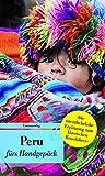 Peru fürs Handgepäck: Geschichten und Berichte - Ein Kulturkompass (Unionsverlag Taschenbücher, Band 643)