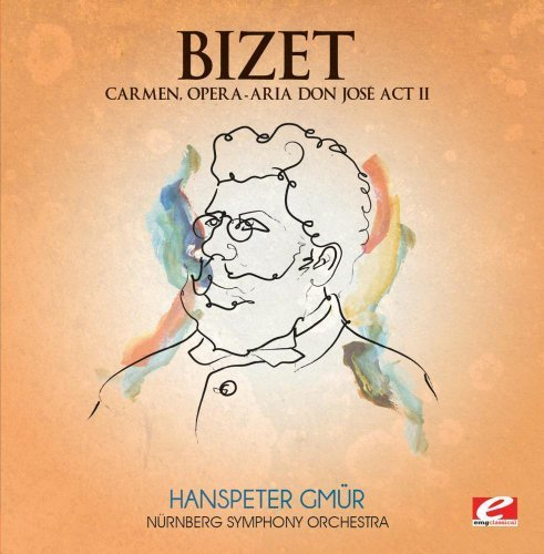 Bizet: Carmen, Opera - Aria Don Jos?Act II (Digitally Remastered) by Georges Bizet (2013-06-20?