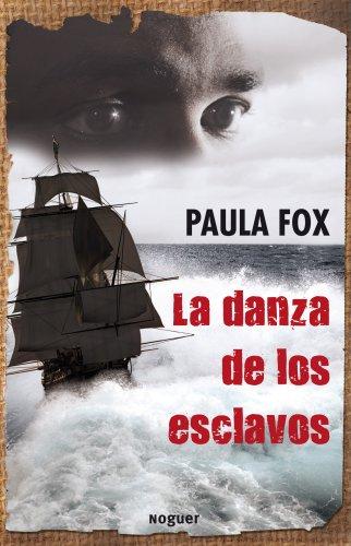 La danza de los esclavos (Noguer Juvenil) por Paula Fox,Solana Alonso, Guillermo