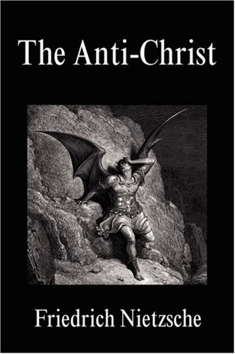 The Anti Christ Nietzsche Friedrich 9781936594269 Amazon Com Books