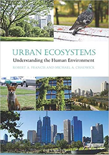 Urban Ecosystems: Understanding the Human Environment (Routledge Studies in Urban Ecology)