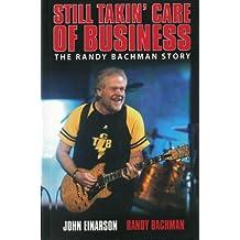 Randy Bachman: Takin' Care of Business