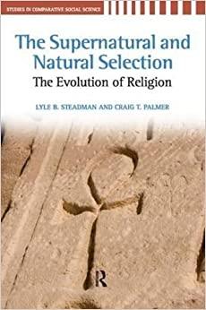 Book Supernatural and Natural Selection: Religion and Evolutionary Success (Studies in Comparative Social Science) by Lyle B. Steadman (2010-06-20)