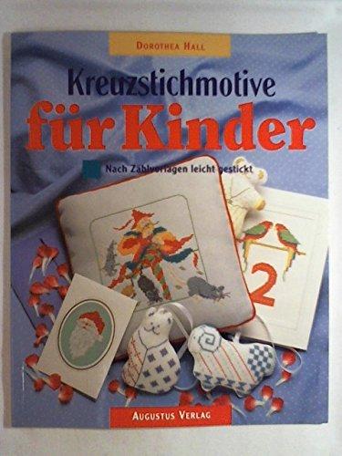Kreuzstich-Motive für Kinder. Nach Zählvorlagen leicht gestickt