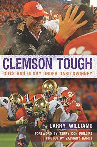 Clemson Tough: Guts and Glory Under Dabo Swinney (Sports) Clemson Tigers Football History