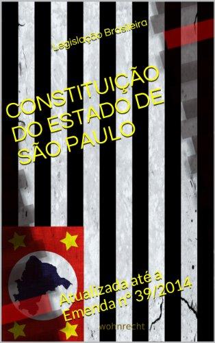 CONSTITUIÇÃO DO ESTADO DE SÃO PAULO: Atualizada até a Emenda nº 39/2014 (Direito Transparente Livro 23)
