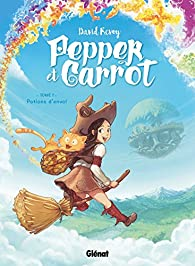 Pepper et Carrot, tome 1 : Potions d'envol par David Revoy