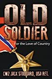 img - for Old Soldier: For the Love of Country by Jack Stoddard (2015-04-03) book / textbook / text book
