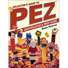 Collectors Guide to Pez Dispensers: Identification & Price Guide by Shawn Peterson (2001-01-24)