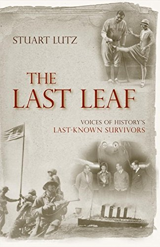 The Last Leaf: Voices of History's Last-Known Survivors by Brand: Prometheus Books