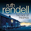 The Face of Trespass Audiobook by Ruth Rendell Narrated by Ric Jerrom