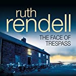 The Face of Trespass | Ruth Rendell