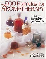 500 Formulas For Aromatherapy Book