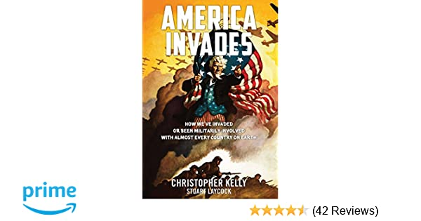 America Invades: How We\'ve Invaded or been Militarily Involved with ...