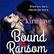 Bound to Ransom: Bound Series, Book 2 | Kiru Taye