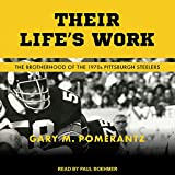 Their Life's Work: The Brotherhood of the 1970s Pittsburgh Steelers