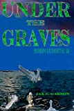 Under the Graves, Jax Garson, 1477547630