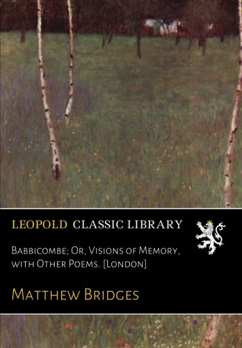 Babbicombe; Or, Visions of Memory, with Other Poems. [London] ebook
