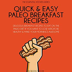 Quick and Easy Paleo Breakfast Recipes Audiobook