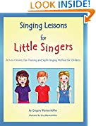 #6: Singing Lessons for Little Singers: A 3-in-1 Voice, Ear-Training and Sight-Singing Method for Children