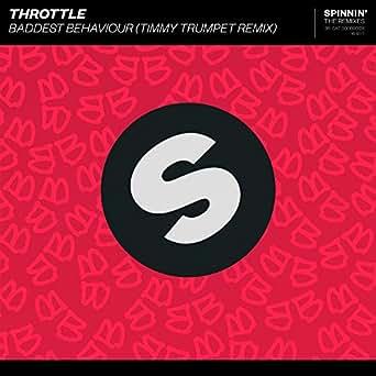 Baddest Behaviour (Timmy Trumpet Remix) by Throttle on