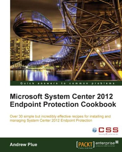 Download Microsoft System Center 2012 Endpoint Protection Cookbook Pdf