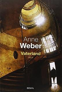 Vaterland : récit, Weber, Anne