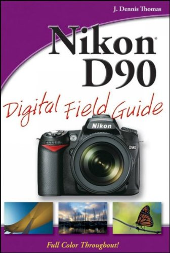 Nikon D90 Digital Field Guide pdf epub