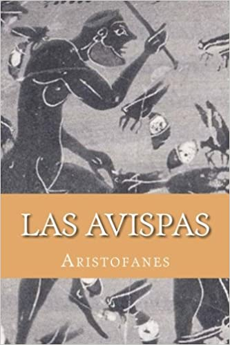 LAS AVISPAS - ARISTOFANES (Spanish Edition)