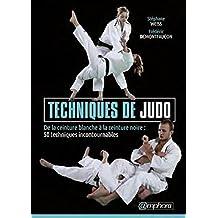 Techniques du judo [nouvelle édition]: De la ceinture blanche à la ceinture noire: 57 techniques incontournables
