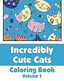 Incredibly Cute Cats Coloring Book, Various, 1494731010