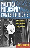 img - for Political Philosophy Comes to Rick's: Casablanca and American Civic Culture (Applications of Political Theory) book / textbook / text book