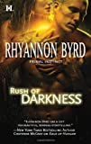 Rush of Darkness, Rhyannon Byrd, 037377558X