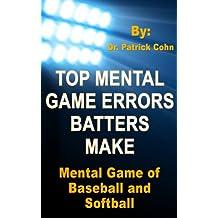 Mental Game of Baseball and Softball: Top Mental Errors Batters Make