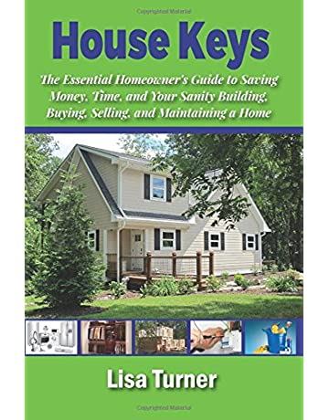 House Keys: The Essential Homeowners Guide to Saving Money, Time, and Your Sanity