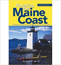 [ { Kayaking the Maine Coast: A Paddler's Guide to Day Trips from Kittery to Cobscook } ] BY ( Author ) Jun-2006 [ ]