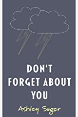 Don't Forget About You Paperback