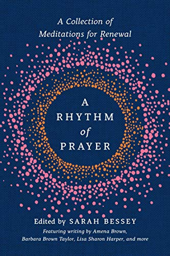 Book Cover: A Rhythm of Prayer: A Collection of Meditations for Renewal