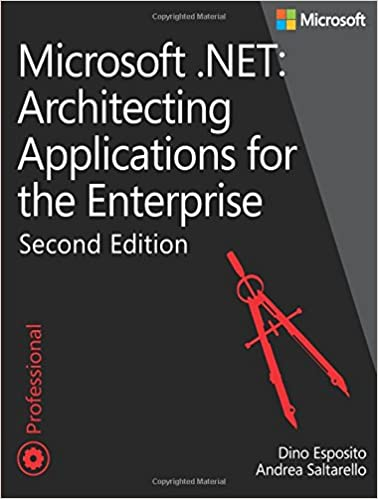 Microsoft .NET - Architecting Applications for the Enterprise (2nd Edition)