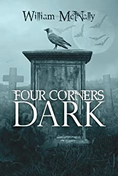 Four Corners Dark: A Collection of Short Stories by [McNally, William]