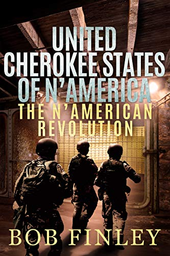 United Cherokee States of N'America: The N'American Revolution by [Finley, Bob]