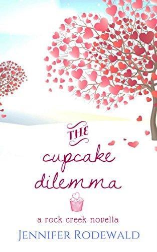 The Cupcake Dilemma: A Rock Creek Romance Novella