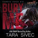 Bury Me | Tara Sivec