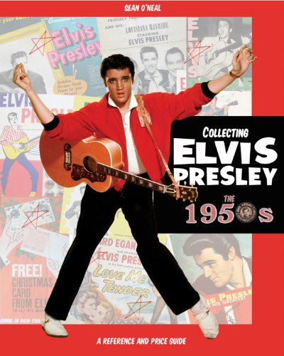 Collecting Elvis Presley, the 1950s Elvis Presley Memorabilia and Records Price Guide