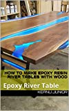 How to Make Epoxy Resin River Tables with