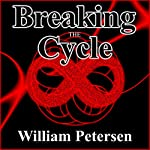 Breaking the Cycle | William Petersen