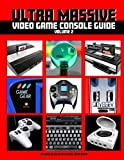 Ultra Massive Video Game Console Guide Volume 2